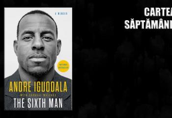 Cartea Săptămânii: The Sixth Man, autobiografia lui Andre Iguodala